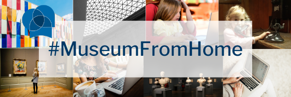 Images of museums and people at their computers, overlaid by the word #MuseumFromHome