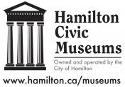 Hamilton Civic Museums' Logo, National Historic Sites, War of 1812, Birthday Parties, Events, Workshops, Exhibitions, Rentals, Weddings