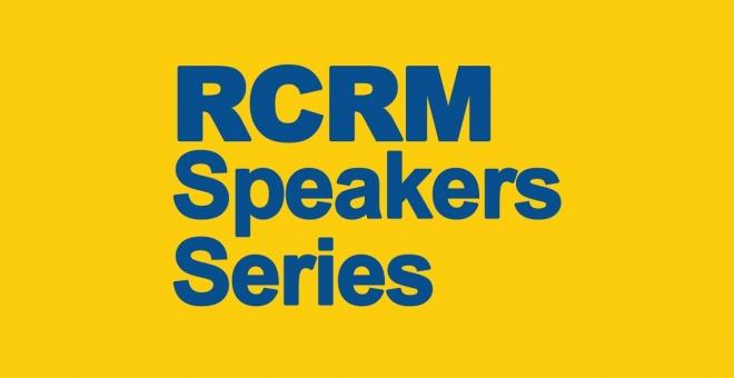 RCRM Speaker Series