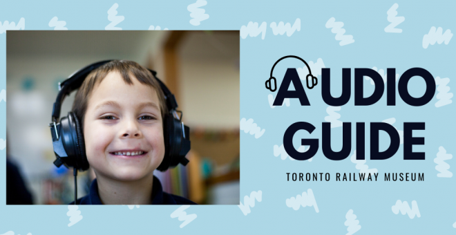 """blue graphic with little boy wearing large over-ear headphones. overlaid text reads :audio guide: toronto railway museum""""."""