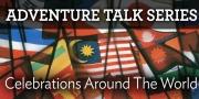 Adventure Talks: Celebrations Around the World