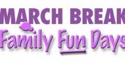 March Break Family Fun Days