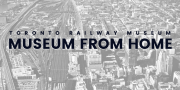 Museum From Home Activities | Toronto Railway Museum