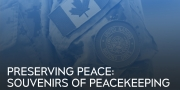 Preserving Peace: Souvenirs of Peacekeeping